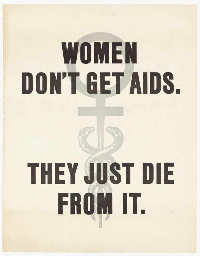 A poster combining the female symbo and the caduceus that reads: Women Don't get AIDS. They Just Die from it.