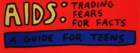 AIDS: Trading Fears for Facts. A Guide for Teens.