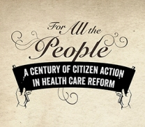 Logo of For All the People: A Century of Citizen Action in Health Care Reform