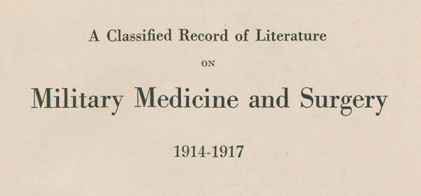 A Classified Record of Literature on Military Medicine and Surgery 1914-1917