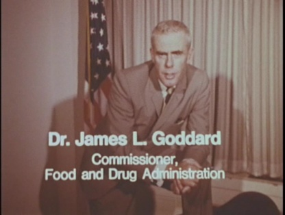 Dr. James L. Goddard, Commissioner, Food and Drug Administration.
