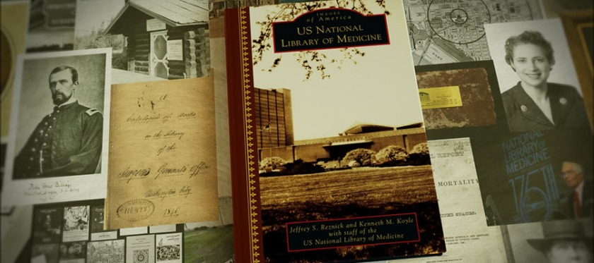 The book Images of America: The US National LIbrary of Medicine sits on a collage of archival images.
