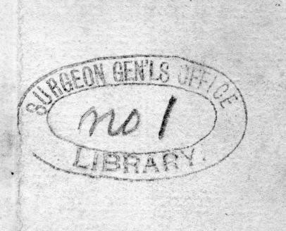 "A stamped oval that reads Surgeon Gen'ls Office Library, hand annotated ""no.1""."