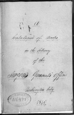 Title page of A catalogue of books in the Library of the Surgeon General's Office, Washington City, 1840.